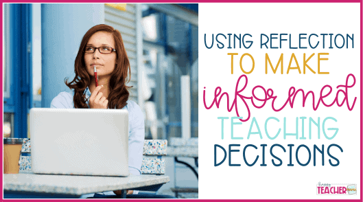 How to Use Reflective Teaching Strategies to Drive Classroom Instruction