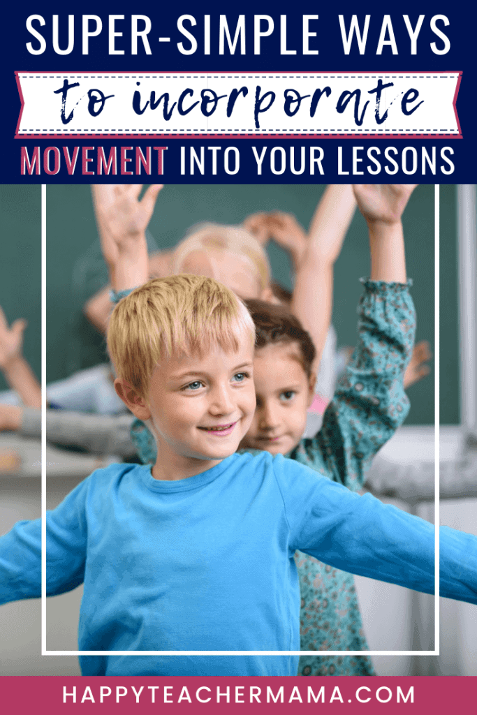 Do you ever have lessons that just don't seem to connect with your kiddos? Well, it's possible that your kids just need to get moving! Movement in the classroom is fundamental to engaging the little minds you teach. Discover 6 easy to implement movement activities that will work with almost any lesson! I have to say that I think number 3 and number 6 are my kids' favorites! #movement #classroom #getkidsmoving #learning