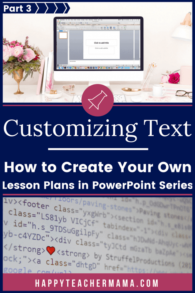 "In this last part of my ""Creating Time-Saving Lesson Plans"" series, I walk you through how to customize text step-by-step. It is a super-simple feature in PowerPoint, but it is a whole lot easier when you have a friend to guide you along the way! #PowerPoint #lessonplans #teaching #homeschooling #teacher"