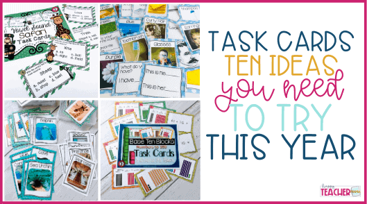 Task Cards: Ten Ideas You Need to Try This Year