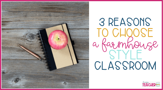 Why You Need to Create a Farmhouse Classroom