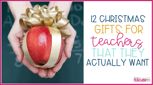 12 Christmas Presents for Teachers (That They Actually Want)
