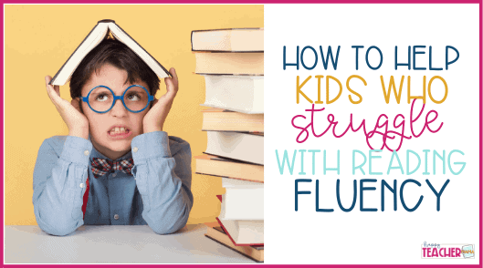 How to Help Kids Who Struggle with Reading Fluency