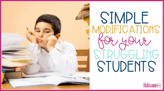 Simple Modifications to Help Your Struggling Learners