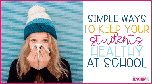 How to Keep Kids Healthy in Your Classroom
