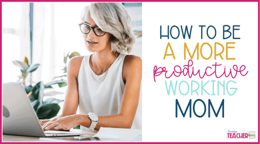 How to be a Productive Working Mom