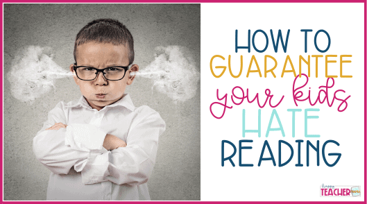 How to Guarantee Your Kids Will Hate Reading