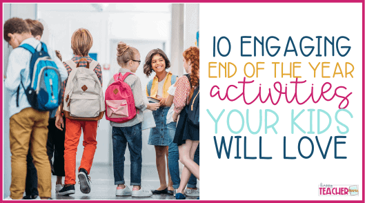 Ten Kid-Approved Activities for the End of the Year