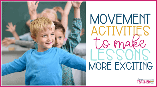 Movement in the Classroom to Make Lessons Exciting