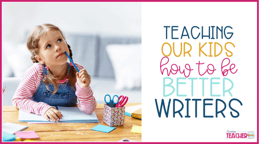 The Write Stuff: Teaching Our Kids How to be Better Writers