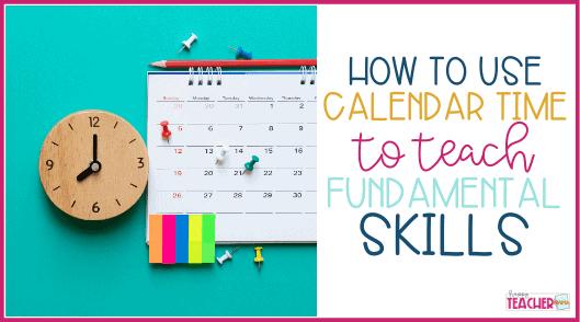 How to Use Calendar Time to Teach Fundamental Skills