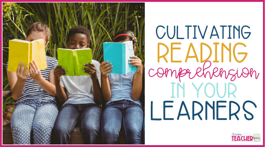 Cultivating Complete Comprehension in Your Little Learners