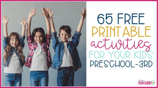 65 FREE Printable Activities for Preschool-3rd Grade