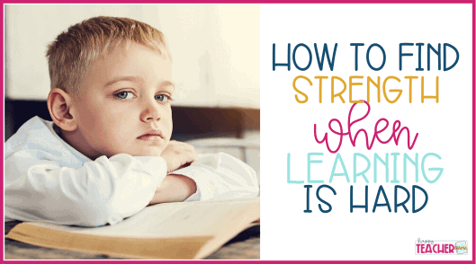 How to Find Strength When Learning Through Struggle