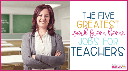 The 5 Greatest Work from Home Jobs for Teachers