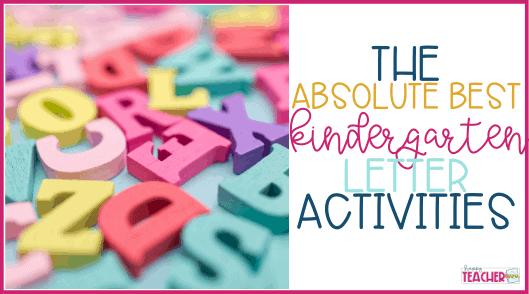 The Best Kindergarten Letter Activities