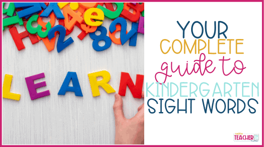 Your Complete Guide to Kindergarten Sight Words