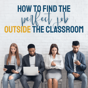 How to Find the Perfect Job Outside the Classroom
