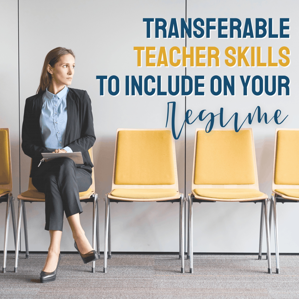 Teacher Transferable Skills You Need to Include on Your Resume
